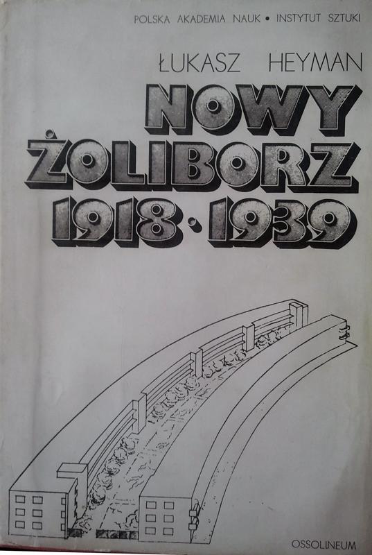 Nowy Żoliborz 1918-1939 - Łukasz Heyman
