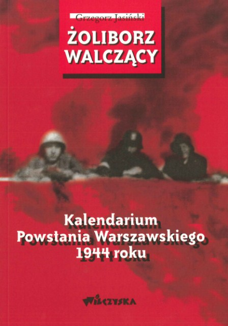 Żoliborz walczący - Kalendarium Powstania Warszawskiego 1944 roku